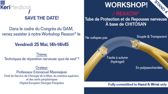 Workshop GAM reaxon tube repousse protection nerf kerimedical orthopedie traumatologie main chirurgie